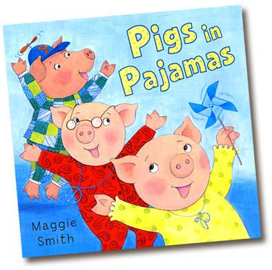 Pigs in Pajamas by Maggie Smith, children's books author and illustrator