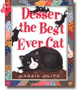 Desser the Best Ever Cat, a book written and illustrated by Maggie Smith