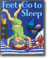Feet Go To Sleep, written by Barbara Bottner, illustrated by Maggie Smith